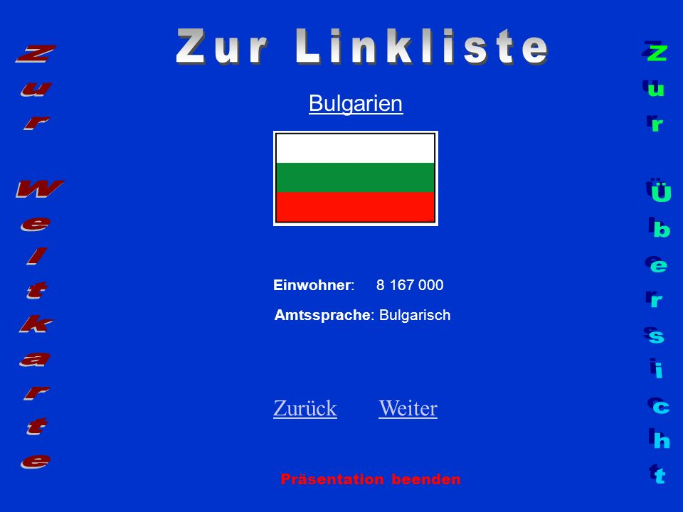 Zur Linkliste Zur Weltkarte Zur Übersicht Bulgarien Zurück Weiter
