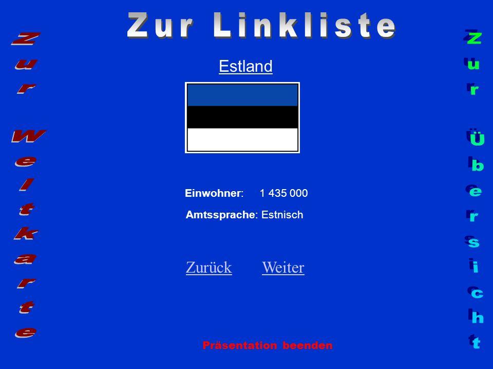 Zur Linkliste Zur Weltkarte Zur Übersicht Estland Zurück Weiter