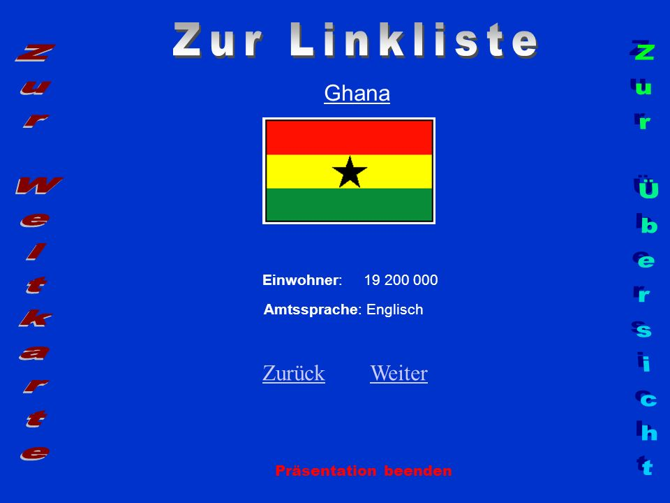 Zur Linkliste Zur Weltkarte Zur Übersicht Ghana Zurück Weiter