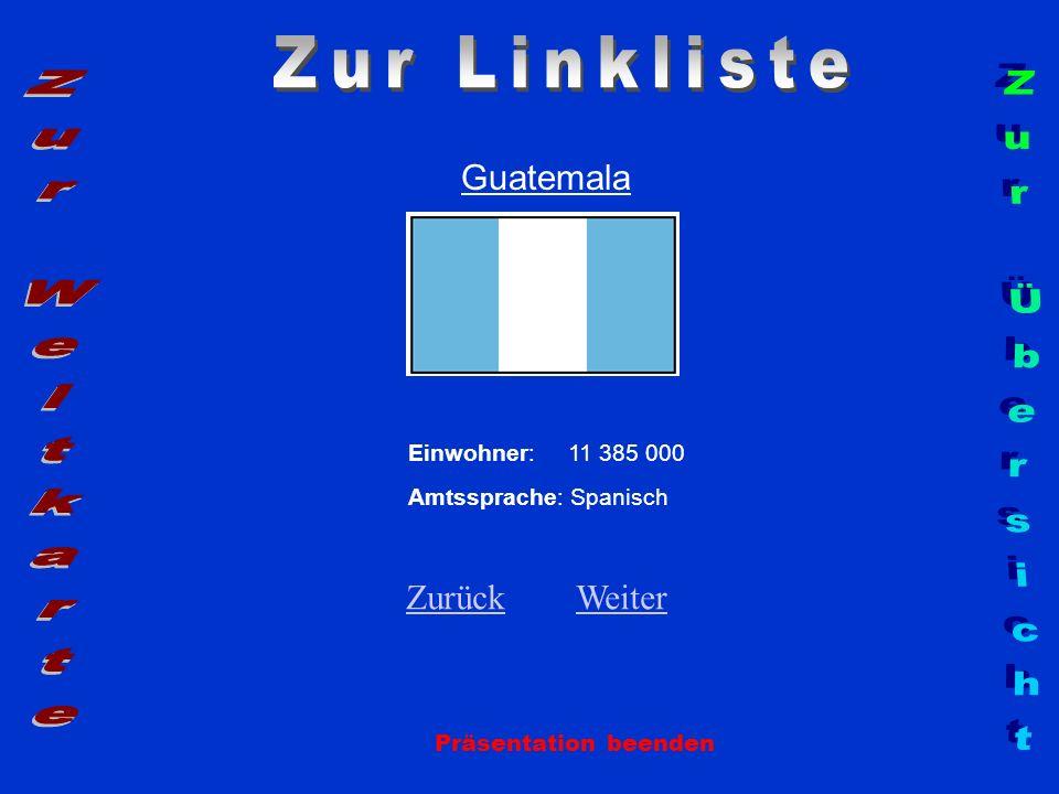 Zur Linkliste Zur Weltkarte Zur Übersicht Guatemala Zurück Weiter
