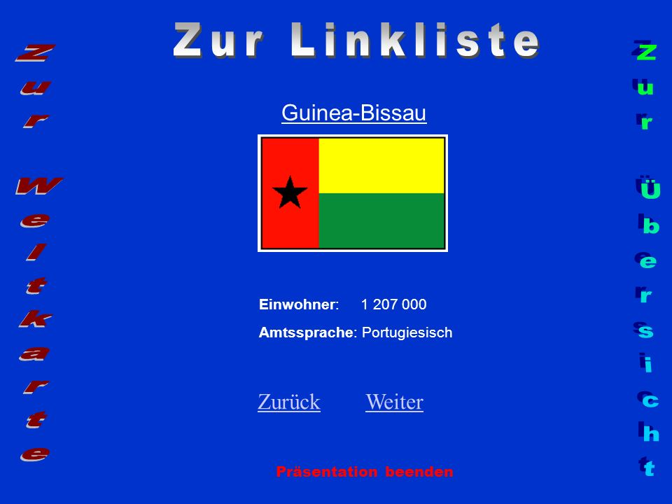 Zur Linkliste Zur Weltkarte Zur Übersicht Guinea-Bissau Zurück Weiter