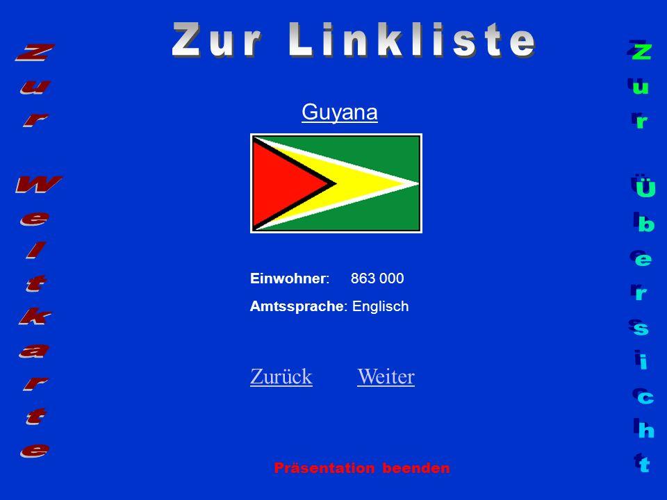 Zur Linkliste Zur Weltkarte Zur Übersicht Guyana Zurück Weiter