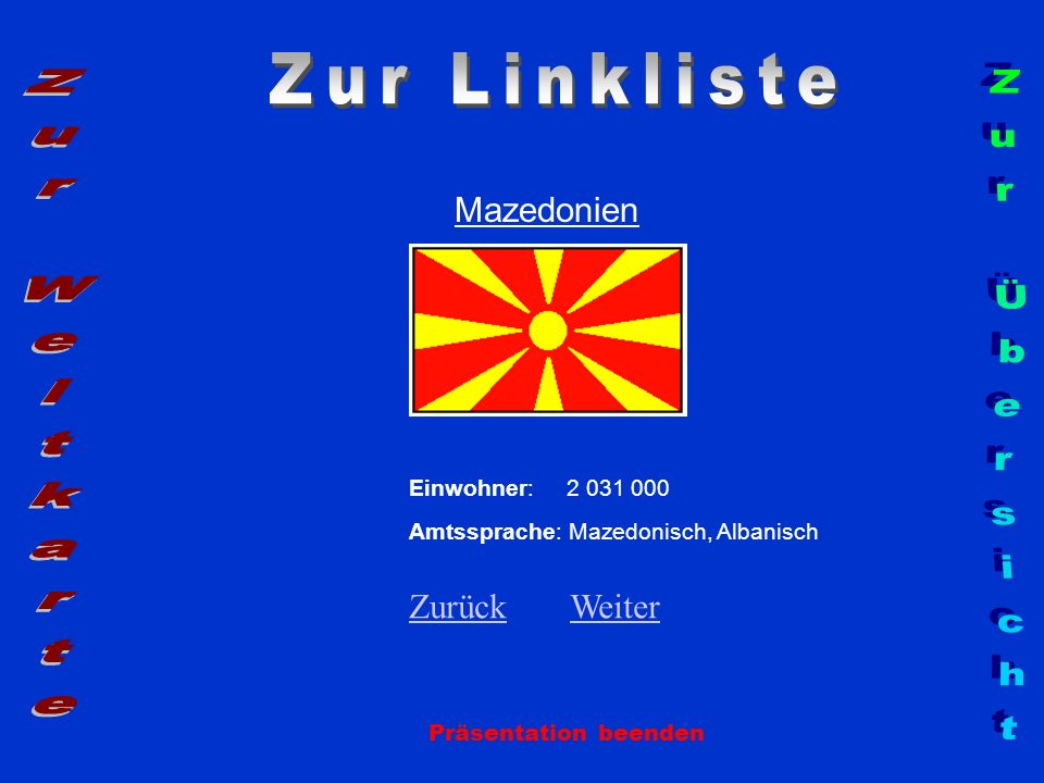 Zur Linkliste Zur Weltkarte Zur Übersicht Mazedonien Zurück Weiter
