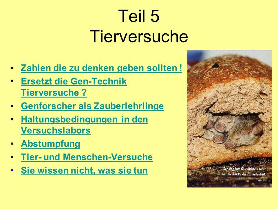 Teil 5 Tierversuche Zahlen die zu denken geben sollten !