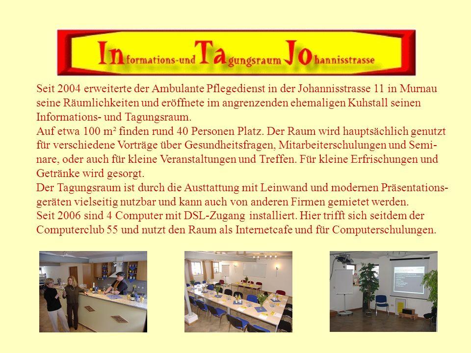 Seit 2004 erweiterte der Ambulante Pflegedienst in der Johannisstrasse 11 in Murnau