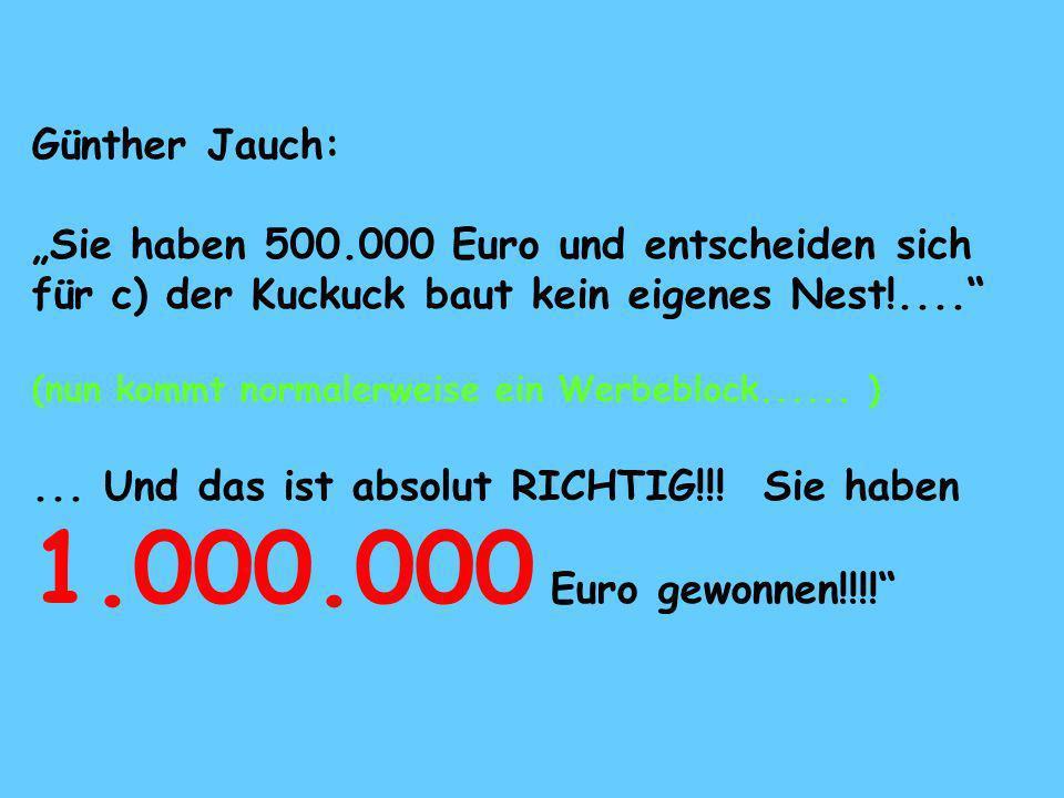 """Günther Jauch: """"Sie haben 500.000 Euro und entscheiden sich für c) der Kuckuck baut kein eigenes Nest!...."""