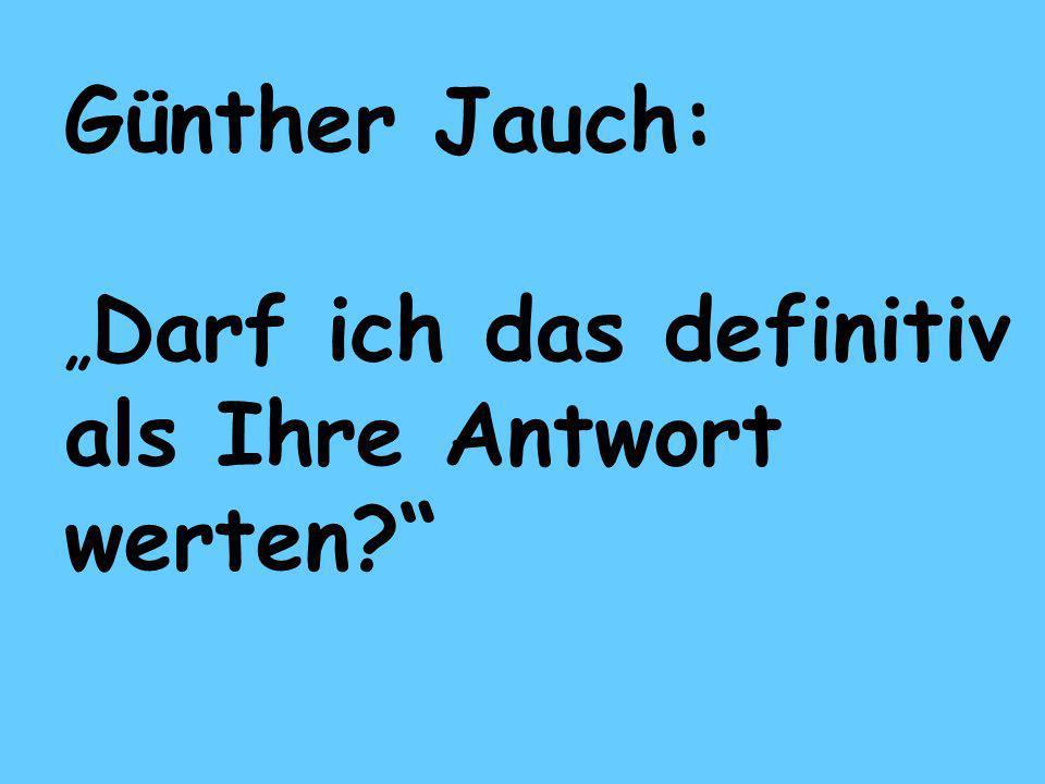 """Günther Jauch: """"Darf ich das definitiv als Ihre Antwort werten"""