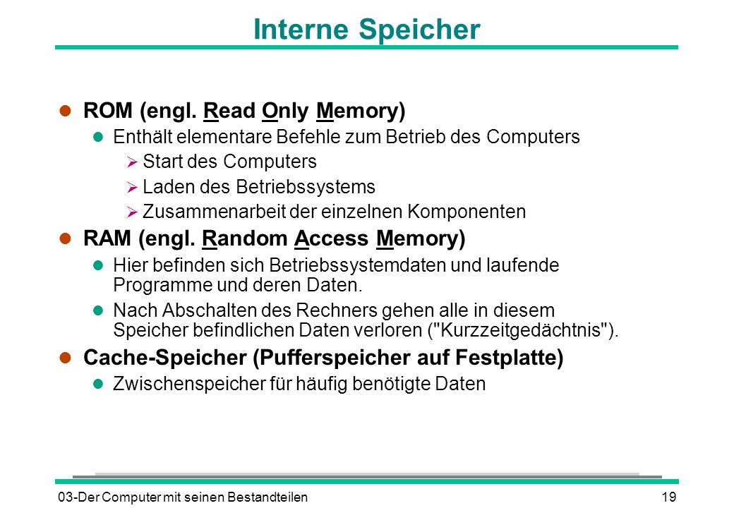 Interne Speicher ROM (engl. Read Only Memory)