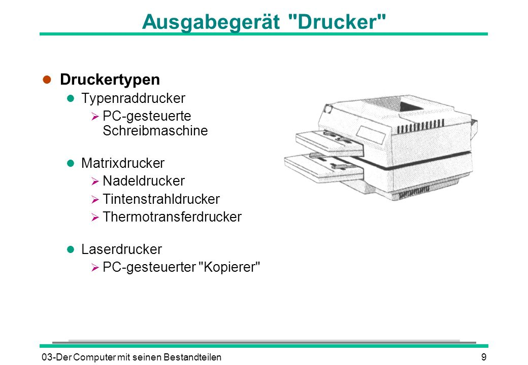 Ausgabegerät Drucker Druckertypen Typenraddrucker