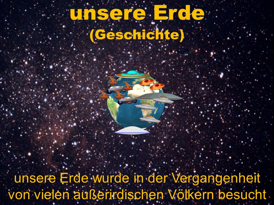 unsere Erde (Geschichte) unsere Erde wurde in der Vergangenheit