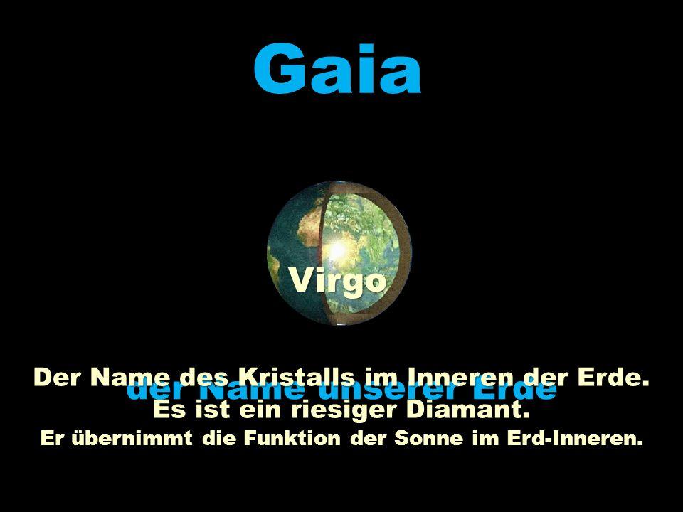 Gaia Virgo der Name unserer Erde