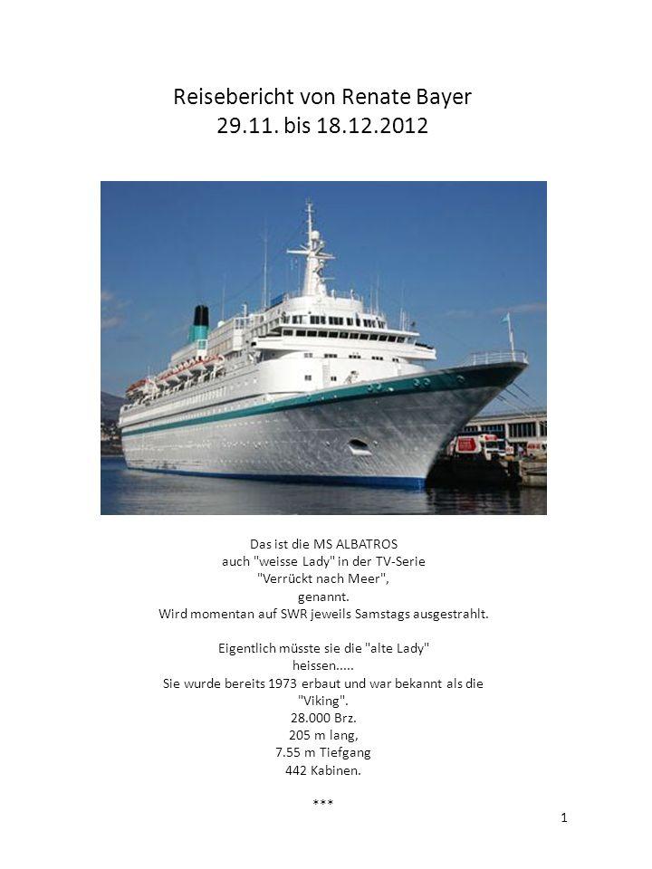 Reisebericht von Renate Bayer 29.11. bis 18.12.2012