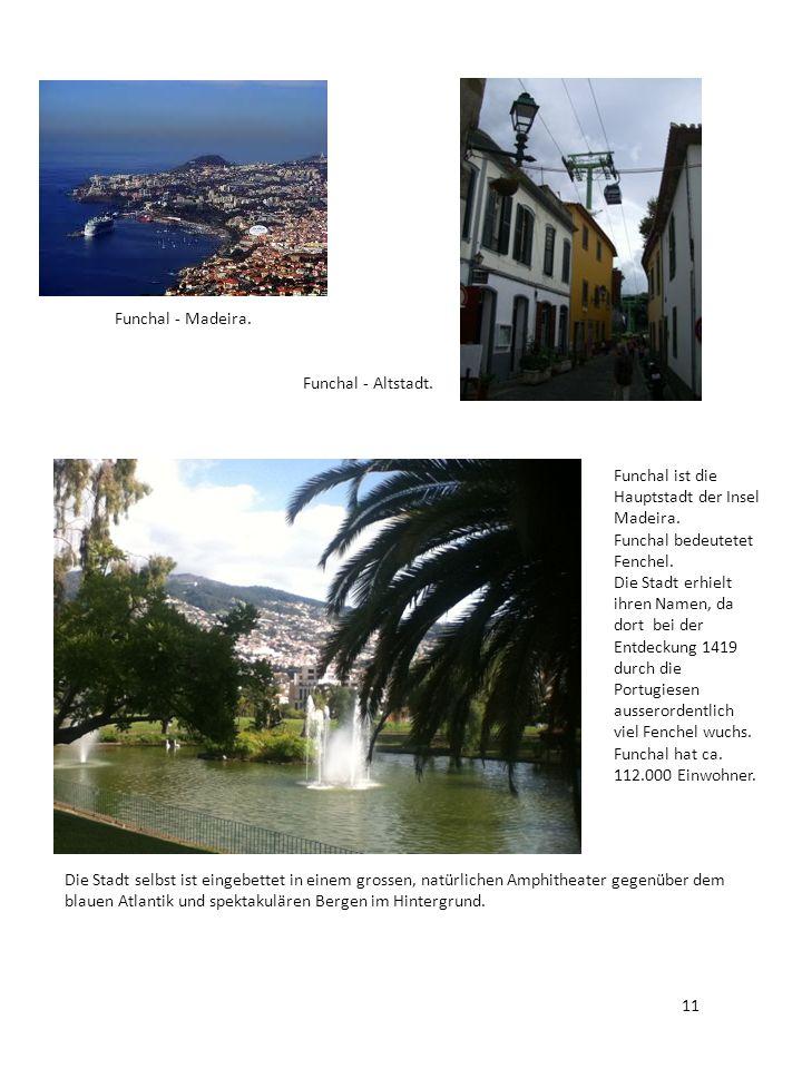 Funchal - Madeira. Funchal - Altstadt. Funchal ist die Hauptstadt der Insel Madeira. Funchal bedeutetet Fenchel.