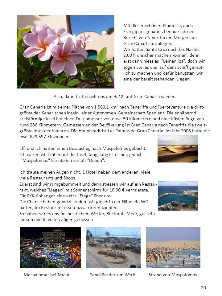 Also, dann treffen wir uns am 9. 12. auf Gran Canaria wieder.
