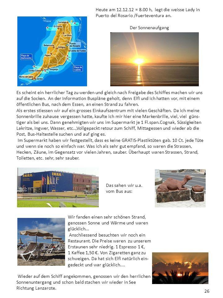 Heute am 12.12.12 = 8.00 h, legt die weisse Lady in Puerto del Rosario /Fuerteventura an.