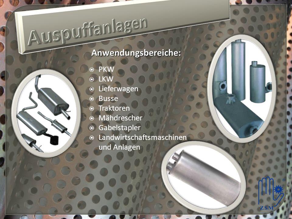 Auspuffanlagen Anwendungsbereiche: PKW LKW Lieferwagen Busse Traktoren