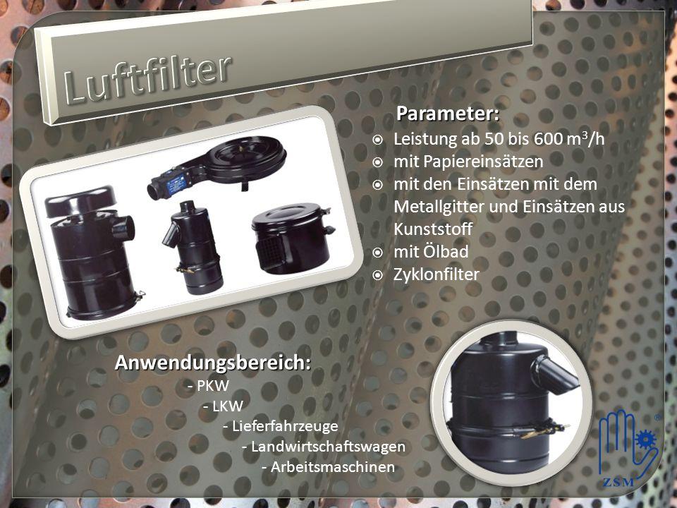 Luftfilter Parameter: Anwendungsbereich: Leistung ab 50 bis 600 m3/h