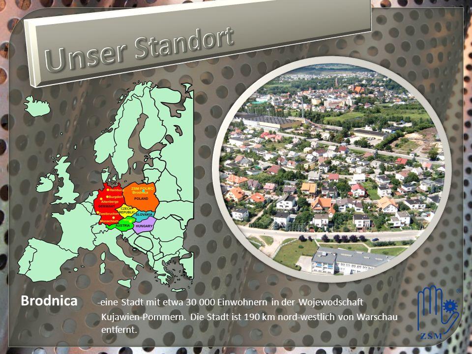 Unser Standort Brodnica -eine Stadt mit etwa 30 000 Einwohnern in der Wojewodschaft.