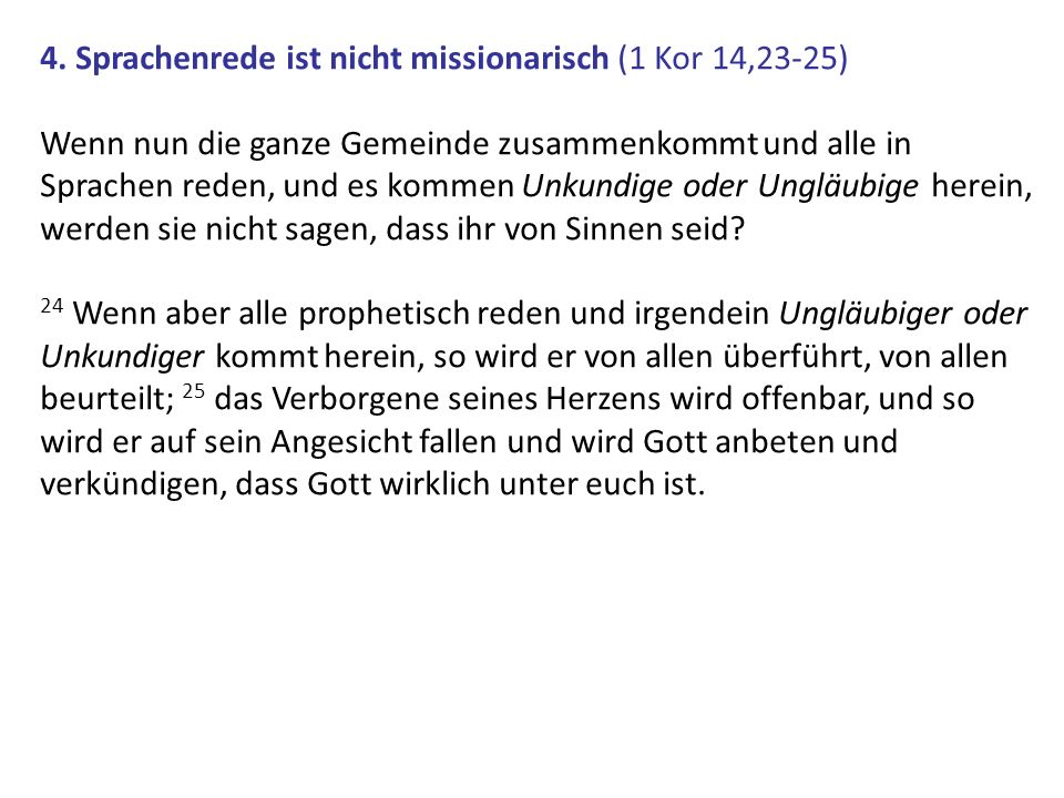 4. Sprachenrede ist nicht missionarisch (1 Kor 14,23-25)