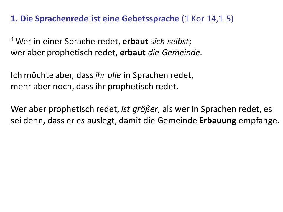 1. Die Sprachenrede ist eine Gebetssprache (1 Kor 14,1-5)