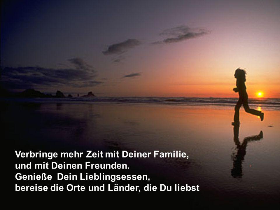 Verbringe mehr Zeit mit Deiner Familie,