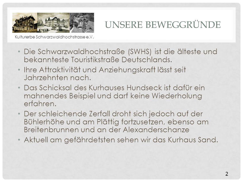 Unsere Beweggründe Die Schwarzwaldhochstraße (SWHS) ist die älteste und bekannteste Touristikstraße Deutschlands.