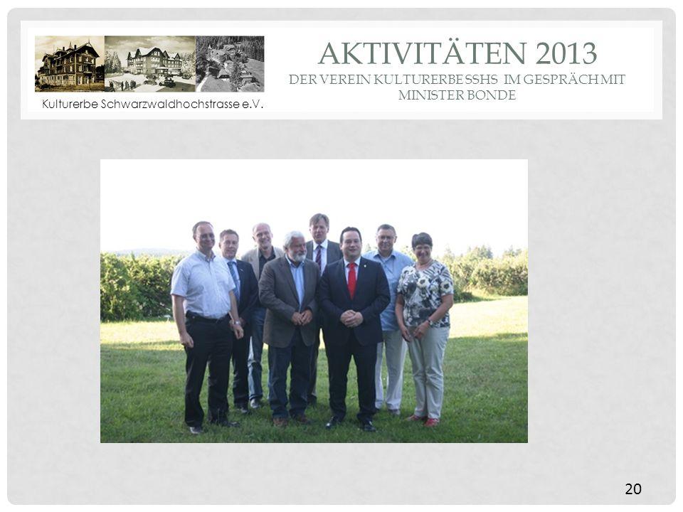 Aktivitäten 2013 Der Verein Kulturerbe SSHS im Gespräch mit Minister Bonde