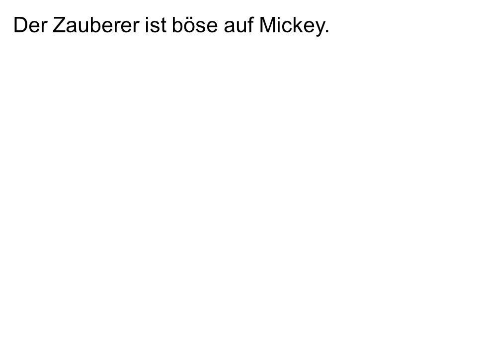 Der Zauberer ist böse auf Mickey.