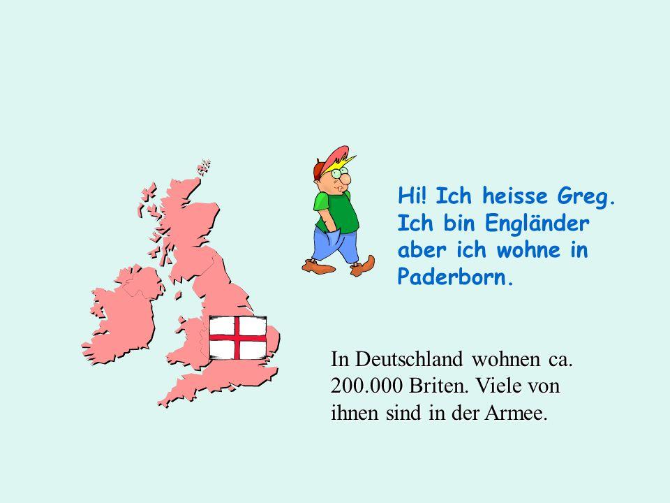 Hi! Ich heisse Greg. Ich bin Engländer aber ich wohne in Paderborn.