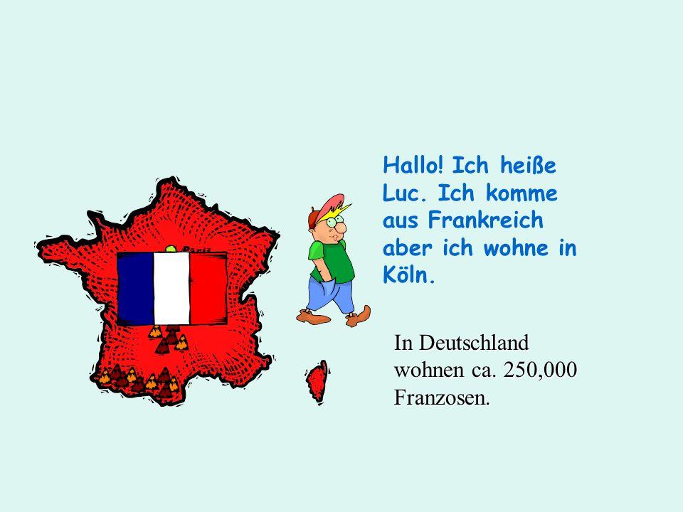 Hallo! Ich heiße Luc. Ich komme aus Frankreich aber ich wohne in Köln.