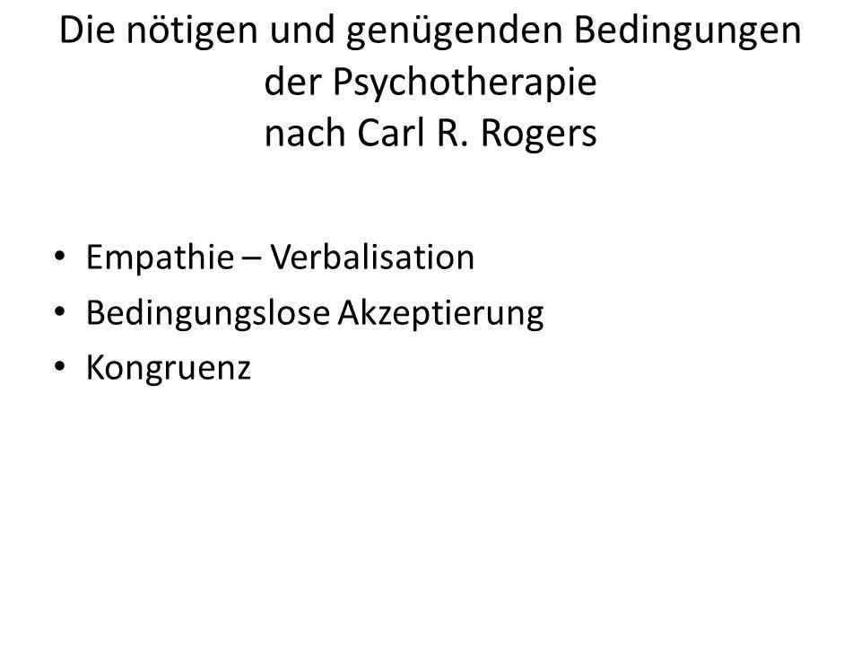 Die nötigen und genügenden Bedingungen der Psychotherapie nach Carl R