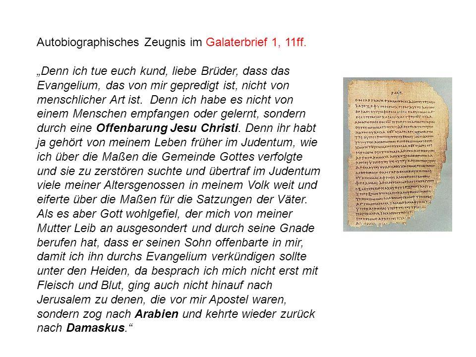Autobiographisches Zeugnis im Galaterbrief 1, 11ff.