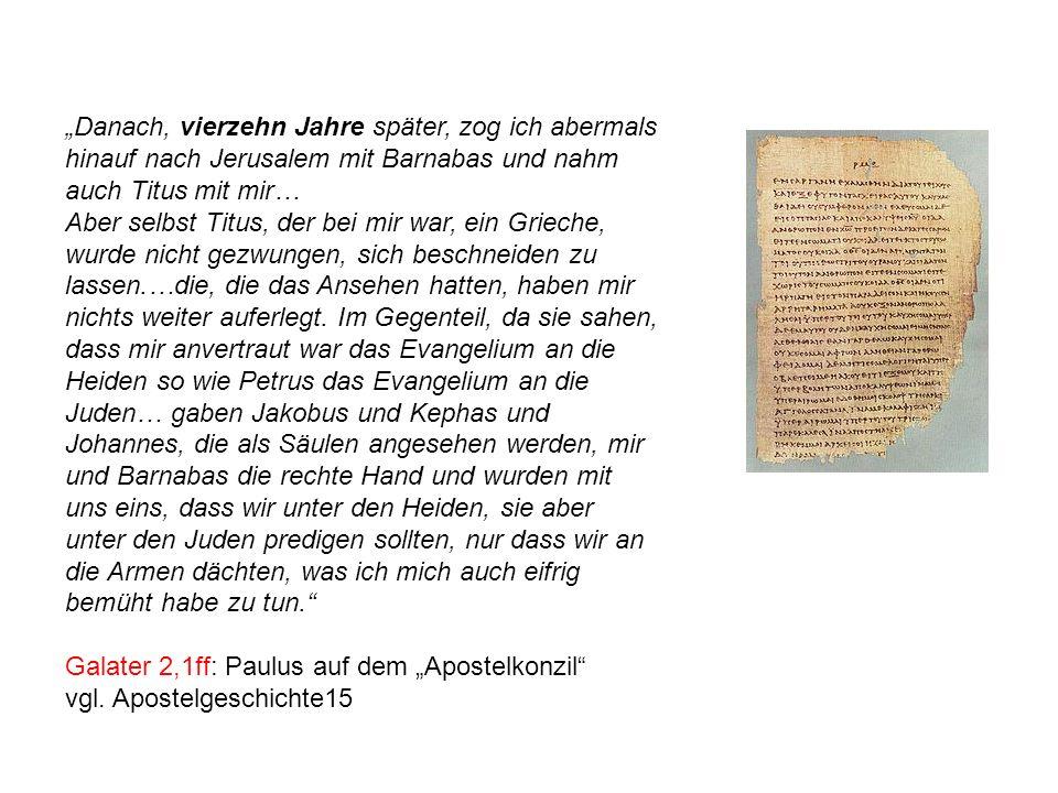 """""""Danach, vierzehn Jahre später, zog ich abermals hinauf nach Jerusalem mit Barnabas und nahm auch Titus mit mir…"""