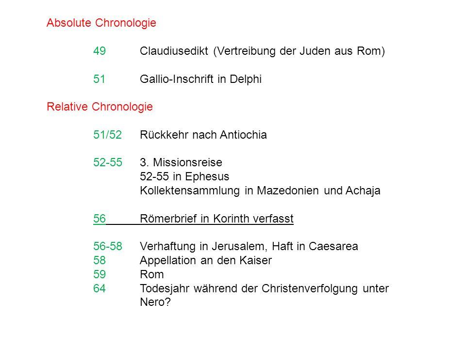 Absolute Chronologie 49 Claudiusedikt (Vertreibung der Juden aus Rom) 51 Gallio-Inschrift in Delphi.