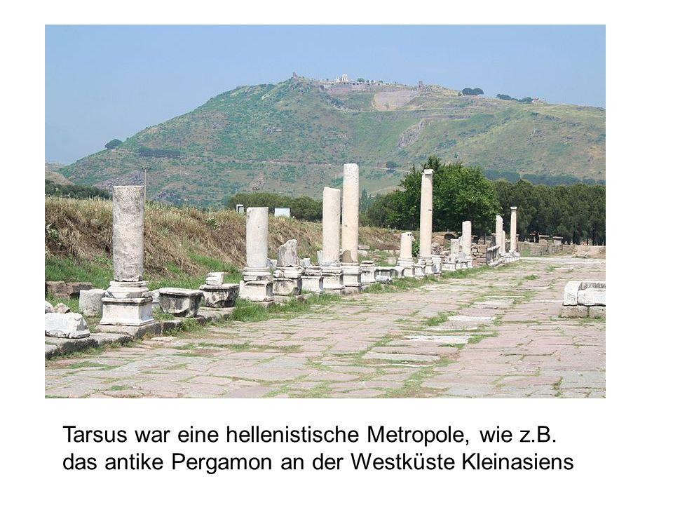 Tarsus war eine hellenistische Metropole, wie z. B