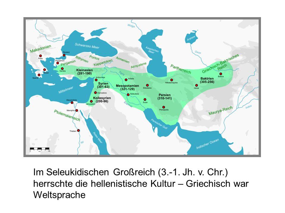 Im Seleukidischen Großreich (3. -1. Jh. v. Chr