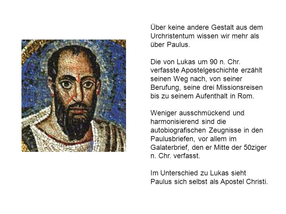 Über keine andere Gestalt aus dem Urchristentum wissen wir mehr als über Paulus.