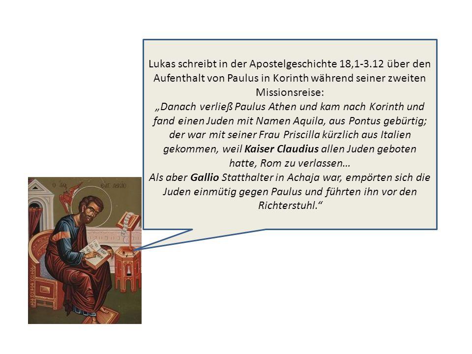 Lukas schreibt in der Apostelgeschichte 18,1-3