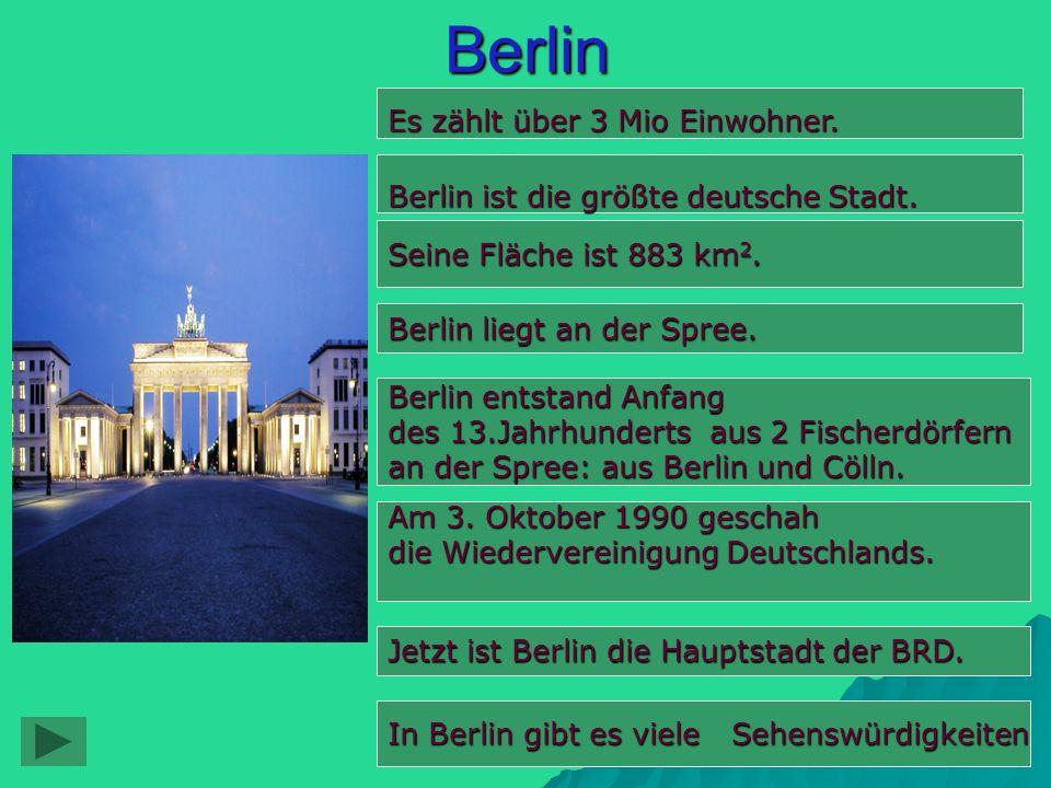 Berlin Es zählt über 3 Mio Einwohner.