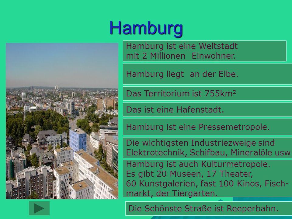 Hamburg Hamburg ist eine Weltstadt mit 2 Millionen Einwohner.
