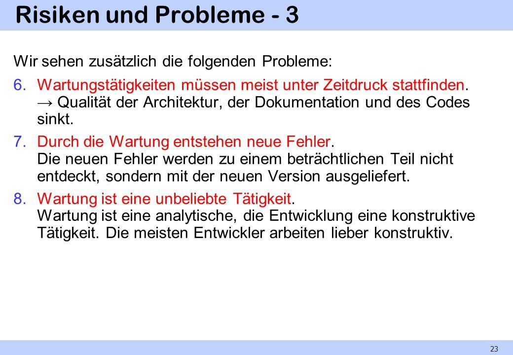 Risiken und Probleme - 3 Wir sehen zusätzlich die folgenden Probleme: