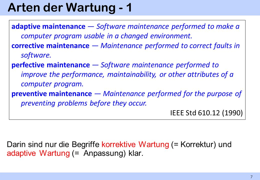 Arten der Wartung - 1 adaptive maintenance — Software maintenance performed to make a computer program usable in a changed environment.