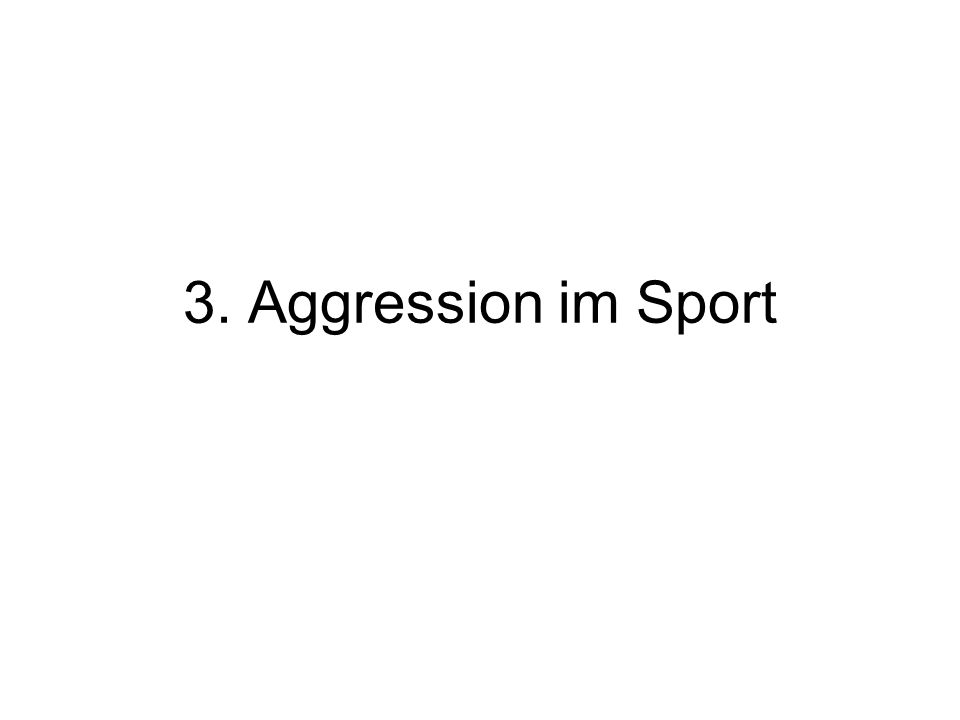 3. Aggression im Sport
