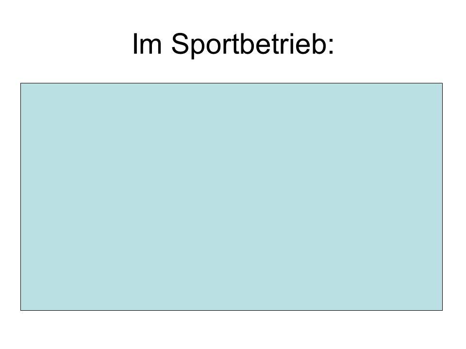 Im Sportbetrieb: