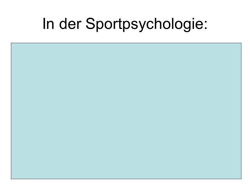 In der Sportpsychologie: