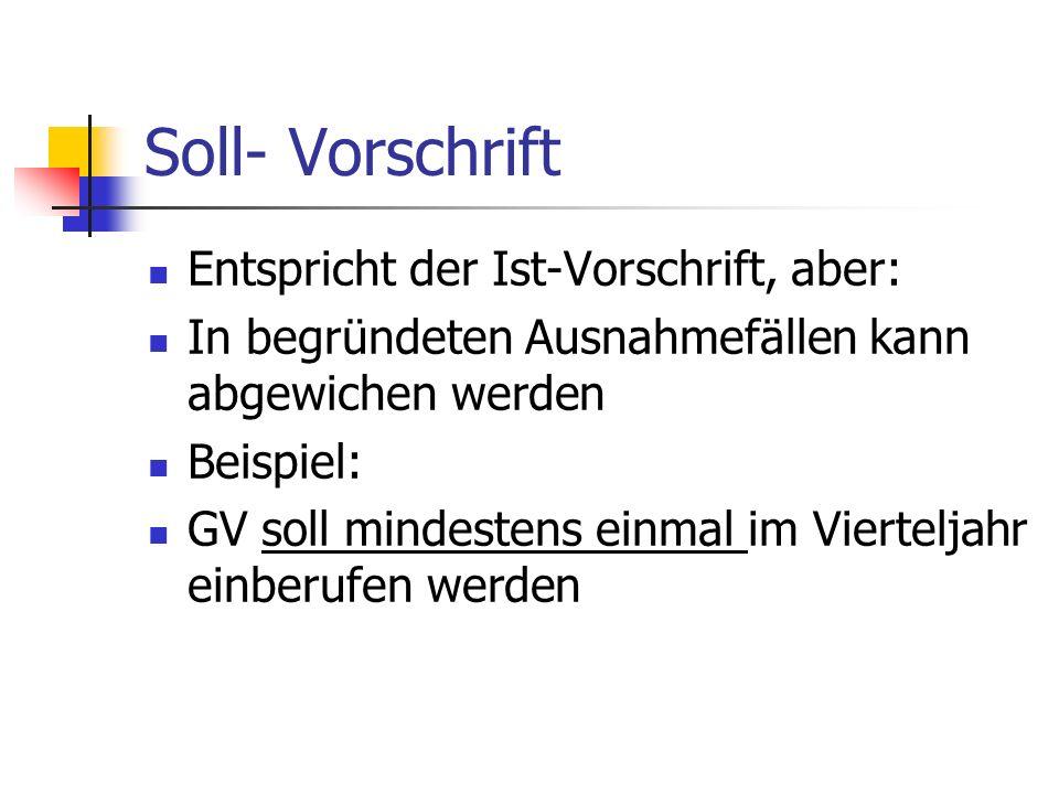 Soll- Vorschrift Entspricht der Ist-Vorschrift, aber: