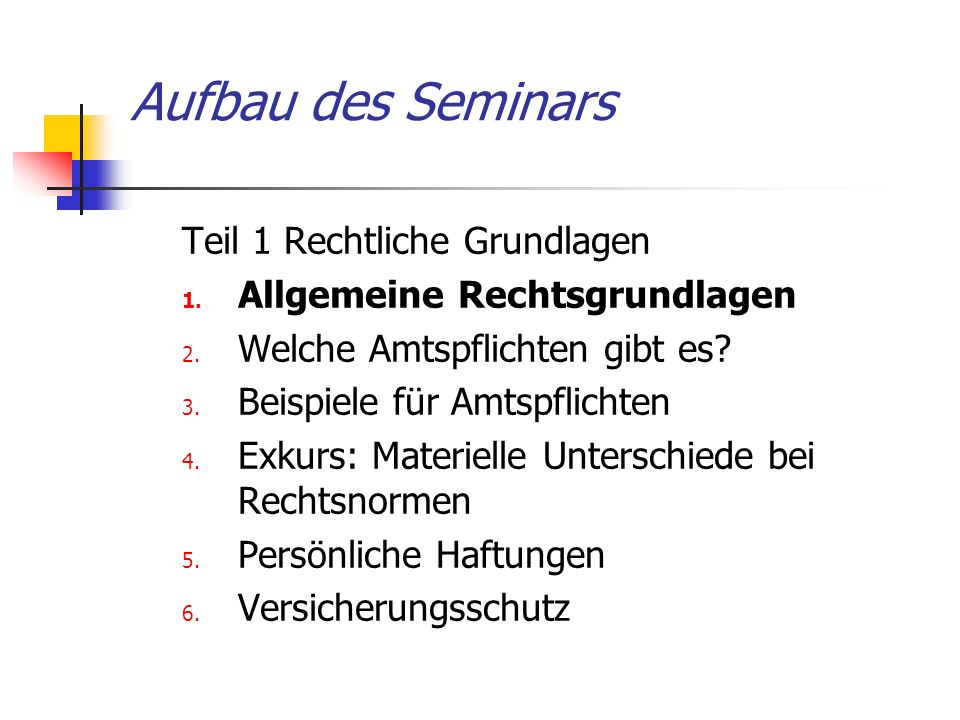 Aufbau des Seminars Teil 1 Rechtliche Grundlagen