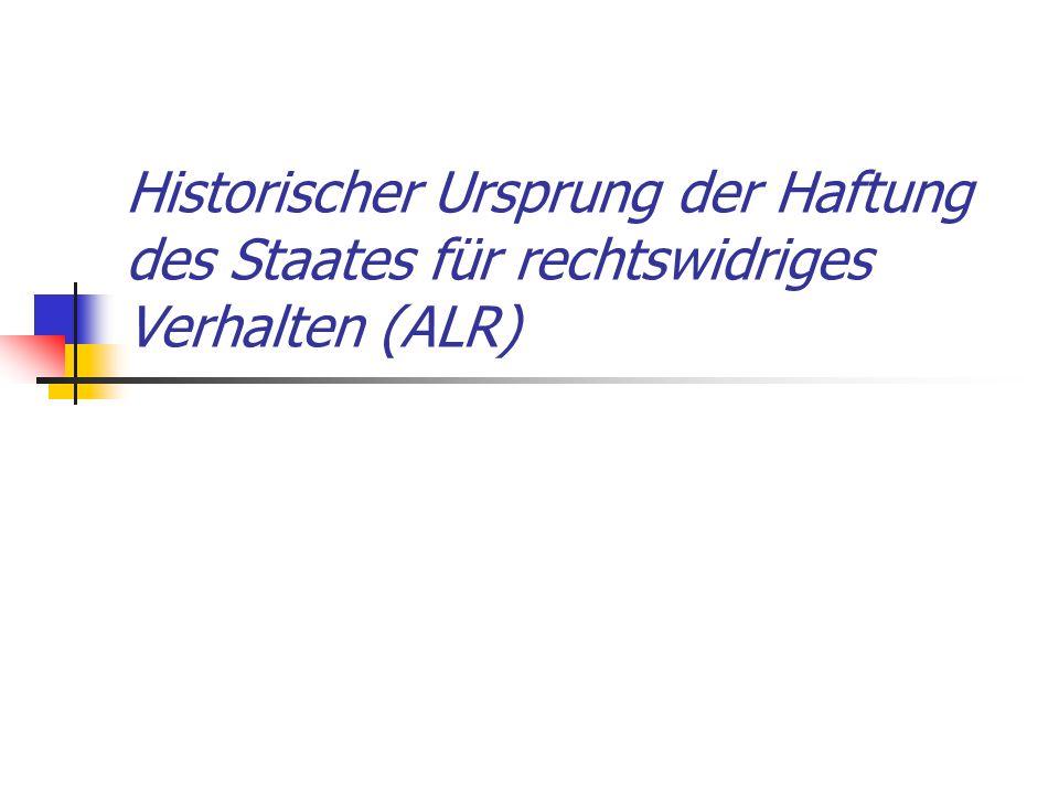Historischer Ursprung der Haftung des Staates für rechtswidriges Verhalten (ALR)