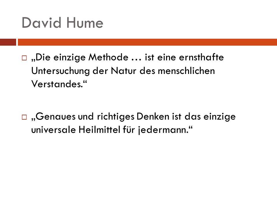 """David Hume """"Die einzige Methode … ist eine ernsthafte Untersuchung der Natur des menschlichen Verstandes."""