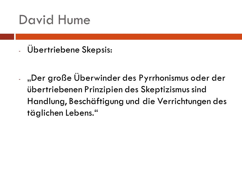 David Hume Übertriebene Skepsis: